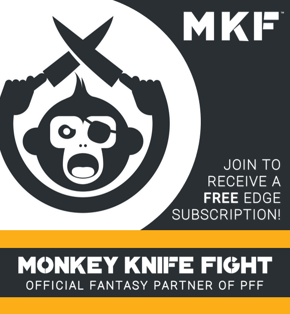 Monkey Knife Fight. Official Fantasy Sponsor of PFF. Join to receive a free EDGE subscription.
